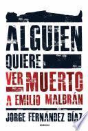Alguien quiere ver muerto a Emilio Malbrán