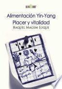Alimentación Yin-Yang. Placer y Vitalidad