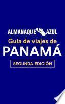 Almanaque Azul Panamá: guía de viajes
