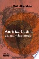 América Latina desigual y descentrada