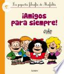¡Amigos para siempre! (La pequeña filosofía de Mafalda)