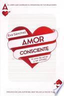 Amor Consciente: El Arte de Amar Y Ser Amado