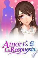 Amor Es La Respuesta 6