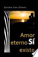 Amor Eterno SI Existe