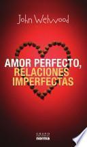 Amor Perfecto, Relaciones Imperfectas