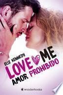 Amor Prohibido (Love Me 1)