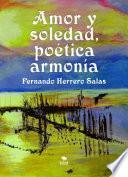 AMOR Y SOLEDAD, POÉTICA ARMONÍA (2a Edición)