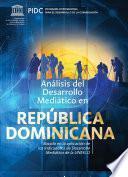 Análisis del desarrollo mediático en República Dominicana
