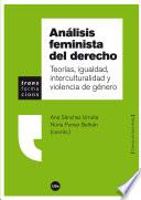 Análisis feminista del derecho. Teorías, igualdad, interculturalidad y violencia de género (eBook)