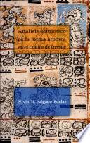 Análisis semiótico de la forma arbórea en el Códice de Dresde