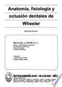 Anatomía, fisiología y oclusión dentales de Wheeler, séptima edición