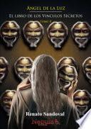Ángel de la Luz Tomo II: El Libro de los Vínculos Secretos