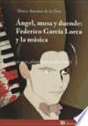 Ángel, musa y duende : Federico García Lorca y la música