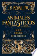 Animales Fantásticos Y Dónde Encontrarlos/ Fantastic Beasts and Where to Find Them
