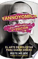 #Annoyomics : el arte de molestar para ganar dinero