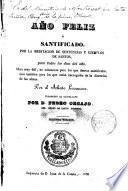 Año feliz o santificado por la meditación de sentencias y ejemplos de los Santos