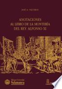 Anotaciones al Libro de la montería del rey Alfonso XI