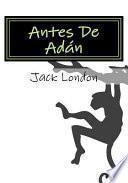 Antes De Adan/ Before Adam