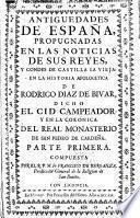 Antiguedades de España, propugnadas en las noticias de sus reyes, y condes de Castilla la Vieja:
