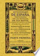 Antigüedades de España, propugnadas en las noticias de sus Reyes y Condes de Castilla La Vieja ...