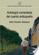 Antología comentada del cuento antioqueño