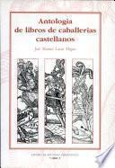 Antología de libros de caballerías castellanos