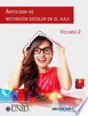 Antología de Motivación Escolar en el Aula. Volumen 2