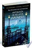 Antología de relatos japoneses: tres maestros de la literatura