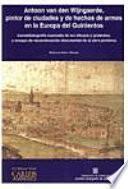 Antoon van den Wijngaerde, pintor de ciudades y de hechos de armas en la Europa del quinientos