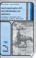 Antropología del alcoholismo en México