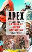 APEX Legends: La guía de juego definitiva
