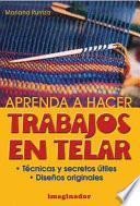 Aprenda a Hacer Trabajos en Telar / Learn to Work on the Loom