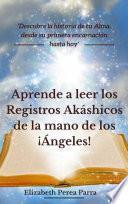 Aprende a leer los Registros Akáshicos de la mano de los Ángeles!