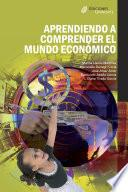 Aprendiendo a comprender el mundo económico