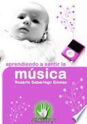 Aprendiendo a sentir la música