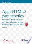 Apss HTML5 para móviles - Desarrollo de aplicaciones para smartphones y tablets basado en tecnologías Web