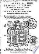 Arcadia, prosas y versos de Lope de Vega Carpio... con una exposicion de los nombres historicos y poeticos...