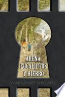 Arena, Eucaliptos y Hierro