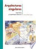 Arquitecturas singulares : ingeniería y arqueología industrial