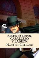 Arsenio Lupin, Caballero Y Ladrn
