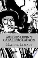 Arsenio Lupin y Caballero Ladron (Spanish Edition)