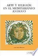 Arte y religión en el Mediterráneo antiguo