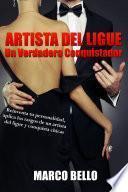 Artista del Ligue, Un Verdadero Conquistador