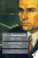Arturo Rosenblueth, 1900-1970
