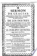 Sermon de gracias ... predicado a la bella y devota imagen de Maria Santissima de los Dolores sita en la parroquia de la Magdalena de ... Toledo : en ocasion de las ... victorias que ... consiguio ... Philipo Quinto ... en el asalto de Brihuega y batalla de Villaviciosa ...