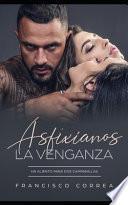 Asfíxianos, la Venganza