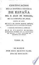 Historia general de España compuesta, emendada y anadida por el P. Juan de Mariana,... con el sumario y tablas : y la continuacion que escribió en latin el P. Fr. Joseph Manuel Miniana,..., traducida nuevamente al castellano