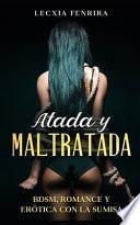 Atada y Maltratada