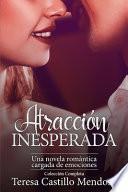 Atracción Inesperada. Una Novela Romántica Cargada de Emociones