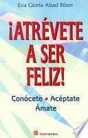 Atrevete a Ser Feliz / Dare to Be Happy